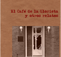 El Café de la Glorieta y otros relatos