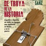 Caballos de Troya de la Historia. Engaños e ingenios de todos los tiempos #CaballosdeTroya