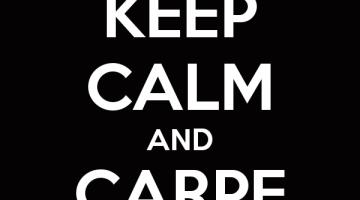 Keep Calm - Carpe Diem